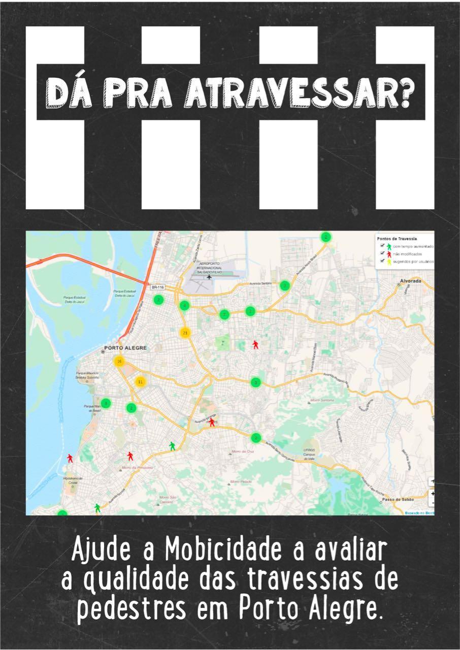 Dá pra atravessar? Ajude a Mobicidade a avaliar as travessias para pedestres de Porto Alegre.