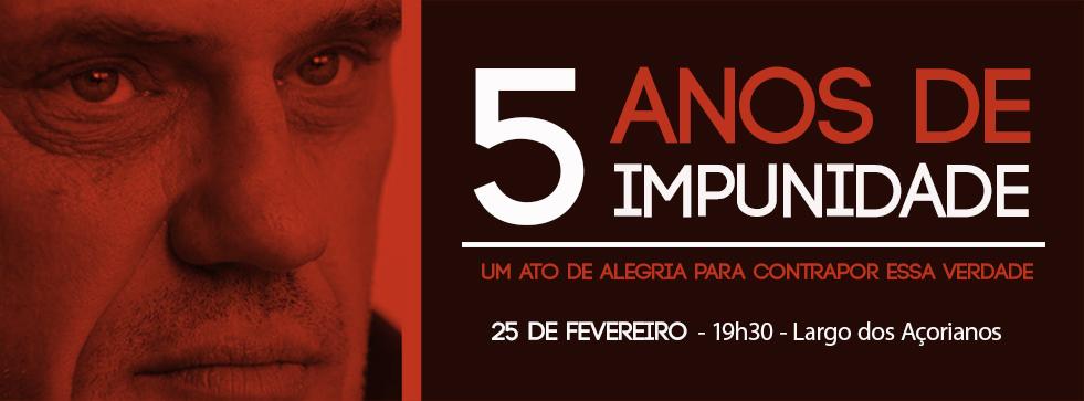 5 anos de impunidade - Neis - ATO